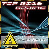 Hard Dance Top Spring 2016 - EP by Various Artists