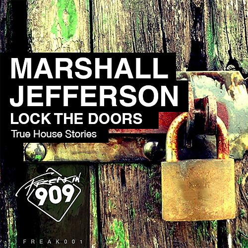 Play & Download Lock The Doors (True House Stories) by Marshall Jefferson | Napster