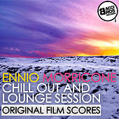 Play & Download Ennio Morricone Chill Out and Lounge Session (Original Film Scores) by Ennio Morricone | Napster