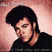 Every Time You Go Away von Paul Young