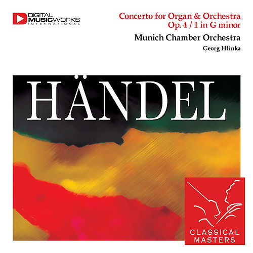Play & Download Handel: Organ Concerto No. 1 In G Minor, Op. 4 by Various Artists | Napster