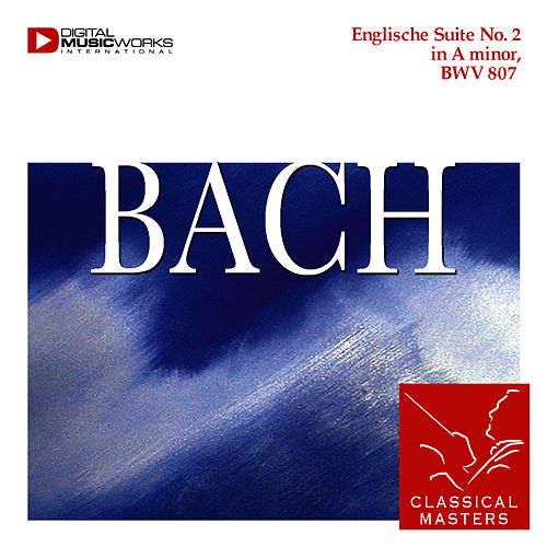 Englische Suite No. 2 A minor, BWV 807 by Christiane Jaccottet