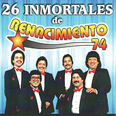 Play & Download 26 Inmortales De Renacimiento 74 by Renacimiento 74 | Napster