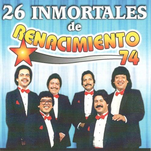 26 Inmortales De Renacimiento 74 by Renacimiento 74