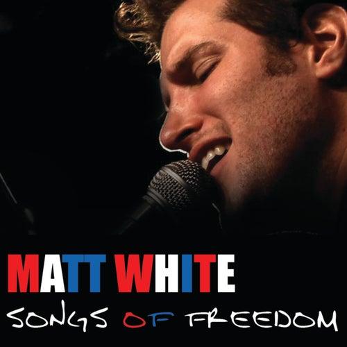 Songs Of Freedom by Matt White