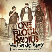 Play & Download You Got Me by One Block Radius | Napster