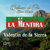 Play & Download Valentin De La Sierra by Banda La Mentira | Napster