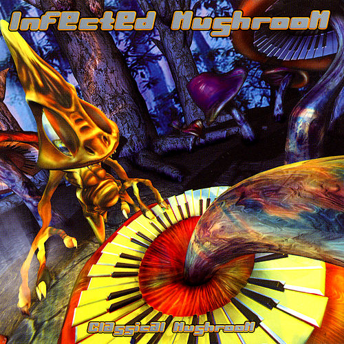 Play & Download Classical Mushroom by Infected Mushroom | Napster