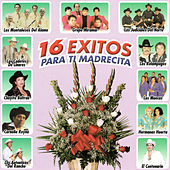 Play & Download 16 Exitos Para Ti Madrecita by Various Artists | Napster