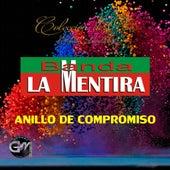 Play & Download Anillo De Compromiso by Banda La Mentira | Napster
