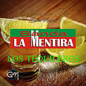 Play & Download Los Tequileros by Banda La Mentira | Napster
