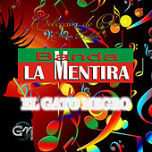 Play & Download El Gato Negro by Banda La Mentira | Napster