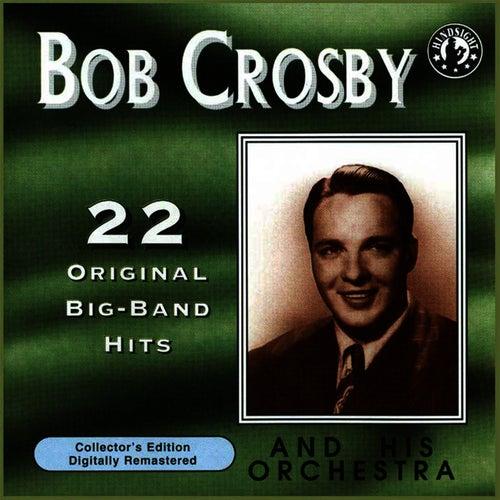 22 Original Big Band Hits by Bob Crosby