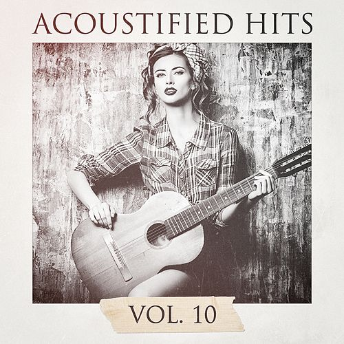 Play & Download Acoustified Hits, Vol. 10 by Chillout Lounge Summertime Café | Napster