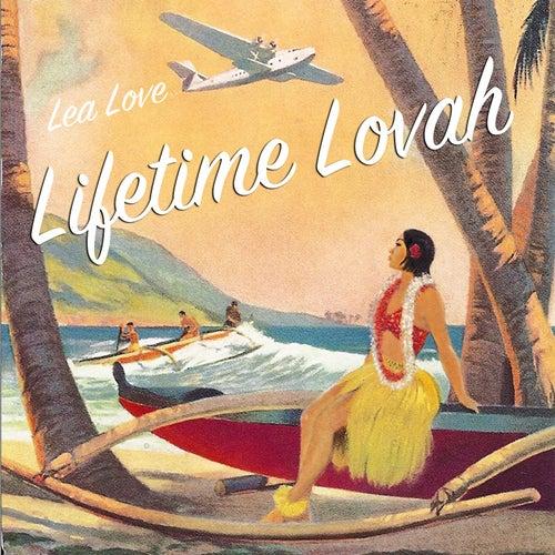 Lifetime Lovah de Lea Love