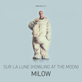 Play & Download Sur la lune (Howling At The Moon) by Milow | Napster