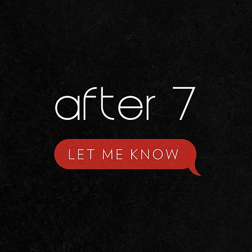 Let Me Know by After 7