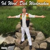 Play & Download Ich Werd' Dich Wiedersehen by Alexis | Napster