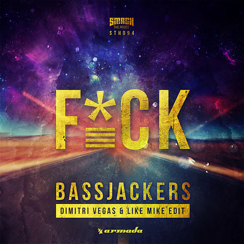 Play & Download F*CK (Dimitri Vegas & Like Mike Edit) by Bassjackers | Napster
