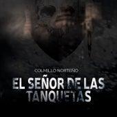 Play & Download El Señor de las Tanquetas by Colmillo Norteno | Napster