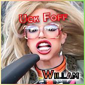 Play & Download Uck Foff by Willam | Napster