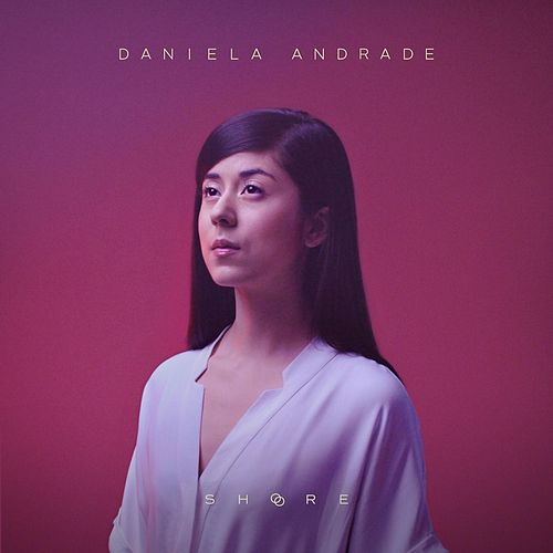 Play & Download Shore by Daniela Andrade | Napster