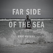 Play & Download Far Side of the Sea by Eric Peters | Napster