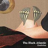 Play & Download Enshrine by The Black Atlantic | Napster