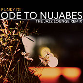 Play & Download Ode to Nujabes (The Jazz Lounge Remix) by Funky DL | Napster