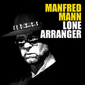 Play & Download Lone Arranger by Manfred Mann | Napster