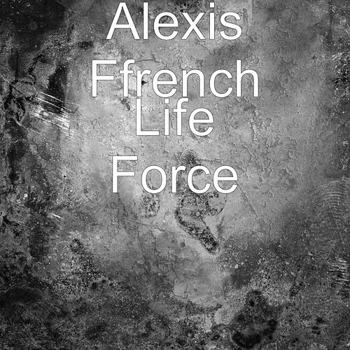 Life Force by Alexis Ffrench