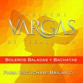 Play & Download Boleros, Baladas y Bachatas by Mariachi Vargas de Tecalitlan | Napster