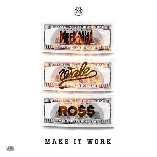 Play & Download Make It Work (feat. Wale & Rick Ross) by Meek Mill | Napster