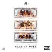 Make It Work (feat. Wale & Rick Ross) by Meek Mill