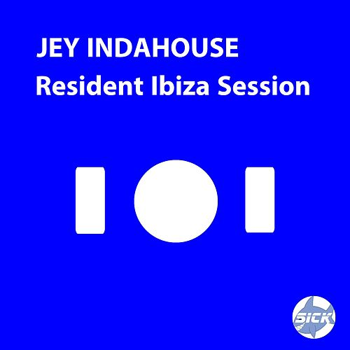 Resident Ibiza Session by Jey Indahouse