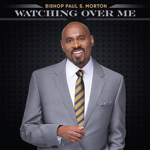 Play & Download Watching Over Me - Single by Bishop Paul S. Morton | Napster