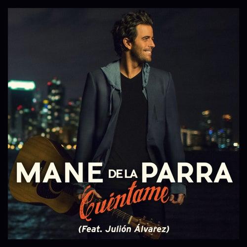 Cuéntame (feat. Julión Álvarez) by Mane de la Parra