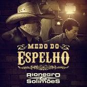 Medo do Espelho by Rionegro & Solimões