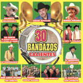 Play & Download 30 Bandazos Calientes by Various Artists | Napster