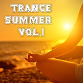 Play & Download Trance Summer, Vol. 1 by Various Artists | Napster