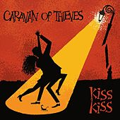 Play & Download Kiss Kiss by Caravan of Thieves | Napster