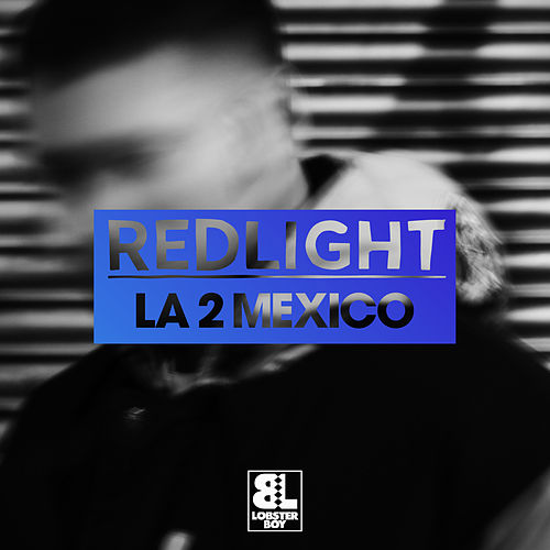 Play & Download LA 2 Mexico by Redlight | Napster