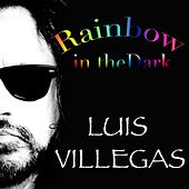 Play & Download Rainbow in the Dark by Luis Villegas | Napster