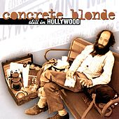 Play & Download Still In Hollywood by Concrete Blonde | Napster