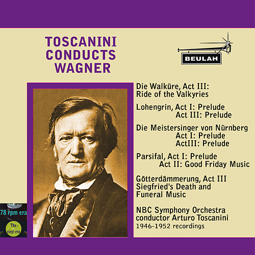 Play & Download Toscanini Conducts Wagner by Arturo Toscanini | Napster