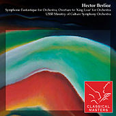 Symphonie Fantastique for Orchestra, Overture to 'King Lear' for Orchestra by Various Artists