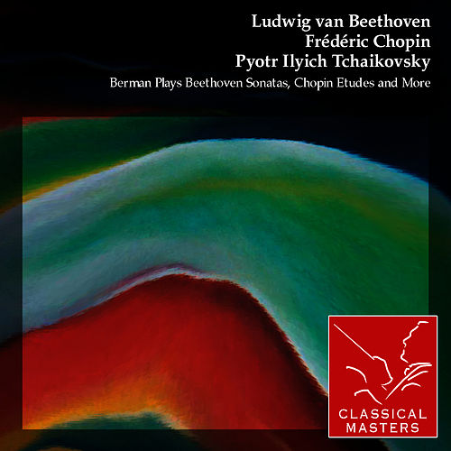 Play & Download Berman Plays Beethoven Sonatas, Chopin Etudes and More by Lazar Berman | Napster
