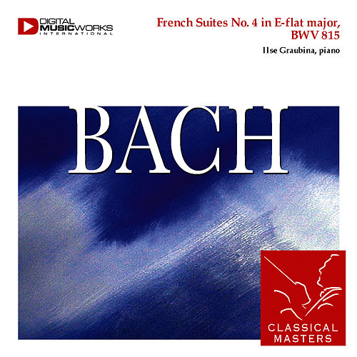 French Suites No. 4 in E-flat major, BWV 815 by Johann Sebastian Bach