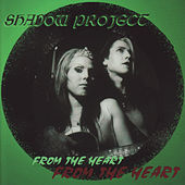 Play & Download From the Heart by Shadow Project | Napster