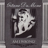 Am I Wrong? by Gitane DeMone